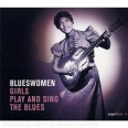 BLUESWOMEN : GIRLS PLAY AND SING THE BLUES