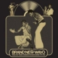 BRAND NEW WAYO: FUNK, FAST TIME AND BOOGIE MADNESS 1979-1983