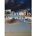 Broad Is the Way