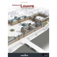 Building the Louvre - A Richly Illustrated History