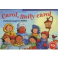 Carol, Gaily Carol - Christmas Songs for Children
