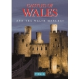 CASTLES OF WALES AND THE WELSH MARCHES