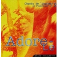 Chants de louange et d'adoration - Tome 3, Adore-le, CD Audio