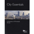 City Essentials - Glossary of Financial Terms: Study Book