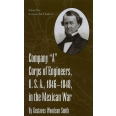 """Company """"A"""" Corps of Engineers, U.S.A., 1846-1848, in the Mexican War, by Gustavus Woodson Smith"""