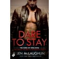 Dare To Stay: The Sons of Steel Row 2 (The stakes are dangerously high...and the passion is seriously intense)