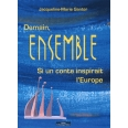 Demain ensemble - Si un conte inspirait l'Europe