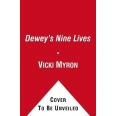 Dewey's Nine Lives - The Legacy of the Small-Town Library Cat Who Inspired Millions