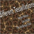 DIFFERENT TESSELLATIONS (2010)
