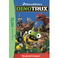 Dinotrux Tome 2 - Un grand danger