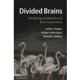 Divided Brains - The Biology and Behaviour of Brain Asymmetries