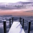 DREAM WITH ANGELS