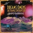DREAMS, OMENS AND STRANGE ENCOUNTERS