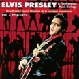 ELVIS PRESLEY & THE AMERICAN MUSIC HERITAGE 1956-1957