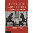 Epistemic Game Theory - Reasoning and Choice