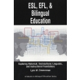 ESL, EFL and Bilingual Education - Exploring Historical, Sociocultural, Linguistic, and Instructional Foundations