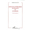 ESPACES LITTERAIRES DE FRANCE ET D'EUROPE. Volume 2