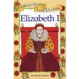 Famous People, Famous Lives: Elizabeth I