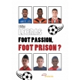 Foot passion, foot prison ?