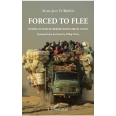 Forced to flee - Stories of asylum seekers from Darfur, Sudan - Translated from the french by Philip O'Prey