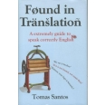 Found in Translation - An Extremely Guide to Speaking Correctly English