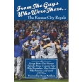 From The Guys Who Were There...The Kansas City Royals