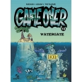 Game Over Tome 10 - Watergate