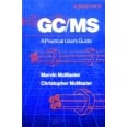 GC/MS A PRATICAL USER'S GUIDE. Edition anglaise