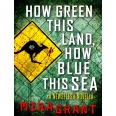How Green This Land, How Blue this Sea