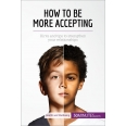 How to Be More Accepting