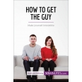 How to Get the Guy