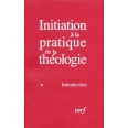 Initiation à la pratique de la théologie - Tome 1, Introduction