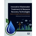Innovative Wastewater Treatment & Resource Recovery Technologies - Impacts on Energy, Economy and Environment