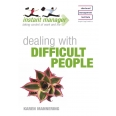 Instant Manager: Dealing with Difficult People