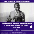 INTEGRALE LOUIS AMSTRONG /VOL.6 : I GOTTA RIGHT TO SING THE BLUES 1931-1933