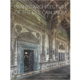 ISLAMIC ARCHITECTURE OF THE DECCAN INDIA 14TH TO 18TH CENTURIES