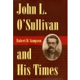 John L. O'Sullivan and His Times