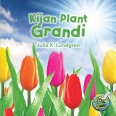 Kijan Plant Grandi/ How do Plants Grow