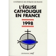 L'EGLISE CATHOLIQUE EN FRANCE. 10ème édition 1998