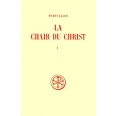 LA CHAIR DU CHRIST. Tome 1, Edition bilingue français-latin