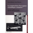 La construction d'un espace scientifique commun ?