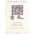 La mort le roi Artu: from the old French Lancelot of Yale 229: with essays, glossaries/ The death of Arthur