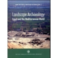 Landscape Archaeology - Egypt and the Mediterranean World