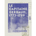 Le Capitaine Gerbaud, 1773-1799