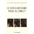 Le documentaire passe au direct
