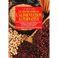 LE GRAND GUIDE DE L'ALIMENTATION ALTERNATIVE