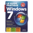 Le guide pratique Windows 7