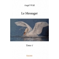 Le Messager - Tome 1