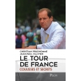 Le tour de France, coulisses et secrets