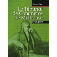 Le Tribunal de Commerce de Mulhouse - 1715-1879